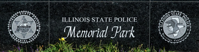 Illinois State Police Memorial Park, Springfield IL was created as a tribute to honor the memory of the officers who died in the line of duty. Since 1922 when the Illinois State Police was formed, seventy officers have given their lives.